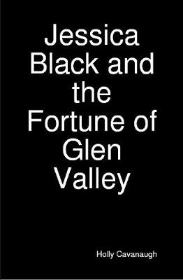 Jessica Black and the Fortune of Glen Valley