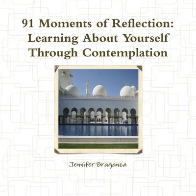 91 Moments of Reflection: Learning About Yourself Through Contemplation
