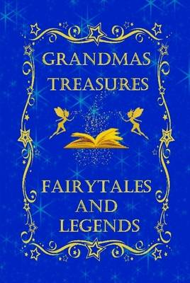 Grandmas Treasures Fairytales and Legends