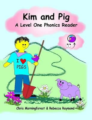 Kim and Pig - A Level One Phonics Reader