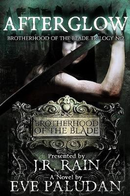 Afterglow (Brotherhood of the Blade Trilogy #2)