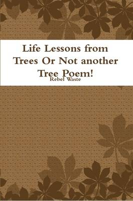 Life Lessons from Trees or Not Another Tree Poem!