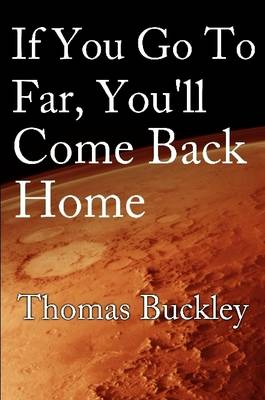 If You Go Too Far, You'll Come Back Home