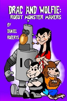 Drac and Wolfie: Robot Monster Makers