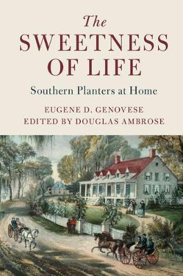 The Sweetness of Life: Southern Planters at Home