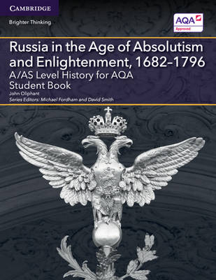 A/AS Level History for AQA Russia in the Age of Absolutism and Enlightenment, 1682-1796 Student Book