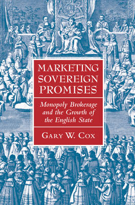 Marketing Sovereign Promises: Monopoly Brokerage and the Growth of the English State