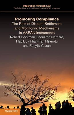 Promoting Compliance: The Role of Dispute Settlement and Monitoring Mechanisms in ASEAN Instruments