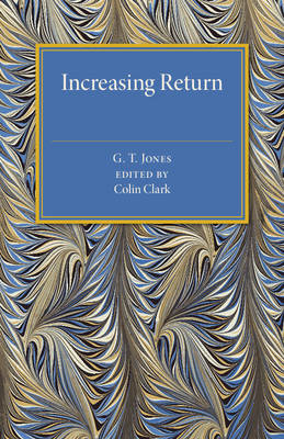 Increasing Return: A Study of the Relation between the Size and Efficiency of Industries with Special Reference to the History of Selected British and American Industries 1850-1910