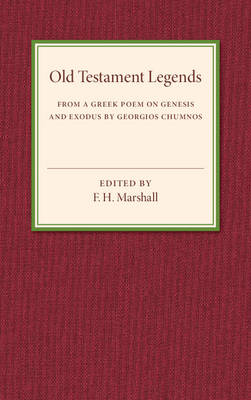 Old Testament Legends: From a Greek Poem on Genesis and Exodus by Georgios Chumnos