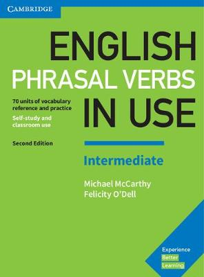 English Phrasal Verbs in Use Intermediate Book with Answers: Vocabulary Reference and Practice