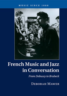 French Music and Jazz in Conversation: From Debussy to Brubeck