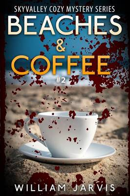 Beaches and Coffee: Skyvalley Cozy Mystery Series Book 2