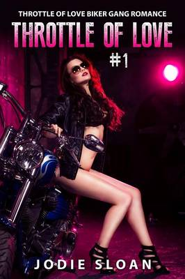 Throttle of Love: Throttle of Love Biker Gang Romance Book 1