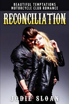 Reconciliation: Motorcycle Club Romance Book 3