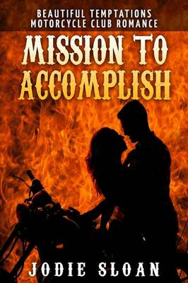 Mission to Accomplish: Motorcycle Club Romance Book 2