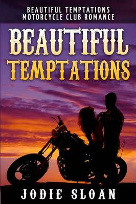 Beautiful Temptations: Motorcycle Club Romance Book 1