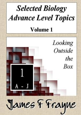 Selected Biology Advance Level Topics (Volume 1)