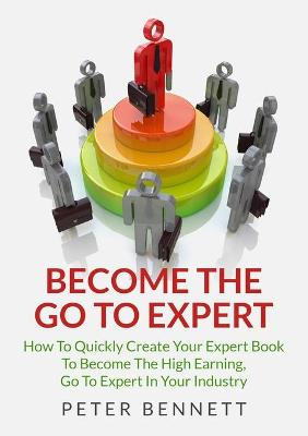 Become the Go to Expert