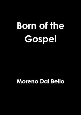 Born of the Gospel