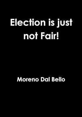 Election is Just Not Fair!