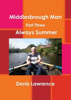 Middlesbrough Man Part Three: Always Summer