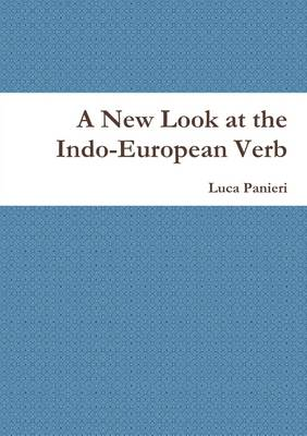 A New Look at the Indo-European Verb