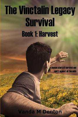 The Vinctalin Legacy: Survival, Book 1 Harvest
