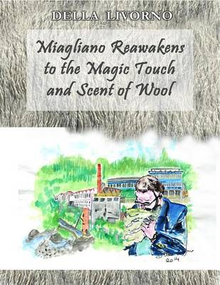 Miagliano Reawakens to the Magic Touch and Scent of Wool