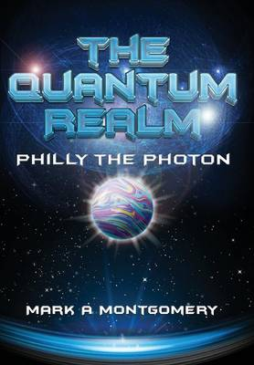 The Quantum Realm: Philly the Photon