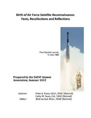 Birth of Air Force Satellite Reconnaissance: Facts, Recollections and Reflections