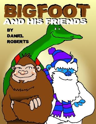 Bigfoot and His Friends