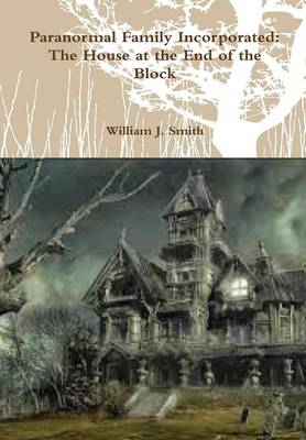 Paranormal Family Incorporated: the House at the End of the Block
