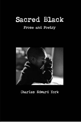 Sacred Black: Prose and Poetry