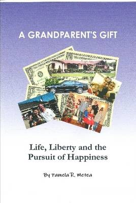 A Grandparent's Gift - Life, Liberty and the Pursuit of Happiness