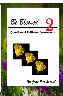 Be Blessed 2: Questions of Faith and Sacraments