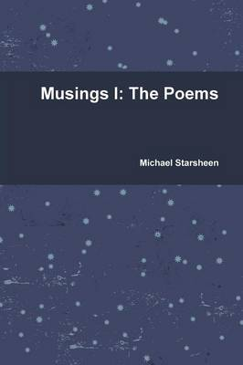 Musings I: the Poems