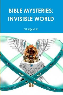 Bible Mysteries: Invisible World