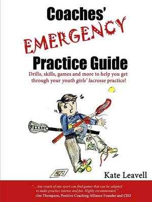Coaches' Emergency Practice Guide for Girls Lacrosse
