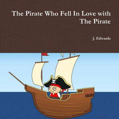 The Pirate Who Fell in Love with the Pirate