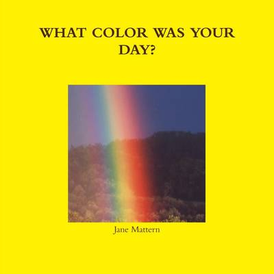 What Color Was Your Day?