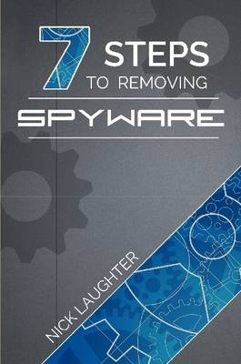 7 Steps to Removing Spyware