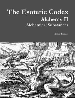 The Esoteric Codex: Alchemy II: Alchemical Substances