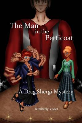 The Man in the Petticoat: A Drag Shergi Mystery