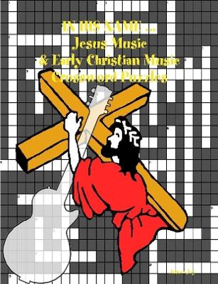 In His Name ... Jesus Music & Early Christian Music Crossword Puzzles