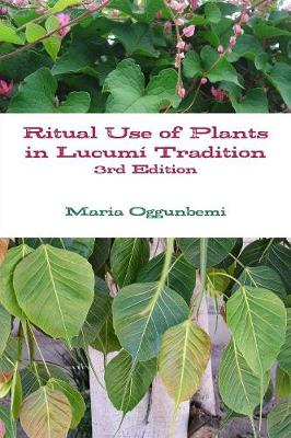 Ritual Use of Plants in Lucumi Tradition 3rd Edition