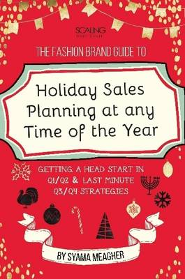 The Fashion Brand Guide to Holiday Sales & Marketing Planning at Any Time of the Year