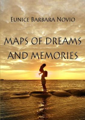 Maps of Dreams and Memories