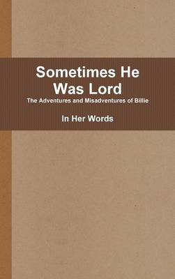 Sometimes He Was Lord