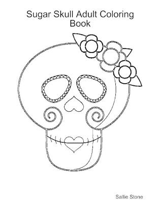 Sugar Skull Adult Coloring Book